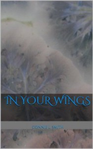 In Your Wings - Connie L. Smith