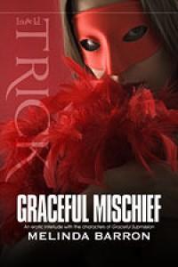 Graceful Mischief - Melinda Barron