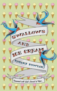 Swallows And Ice Cream - Robert  Fowler