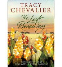 [ THE LAST RUNAWAY BY CHEVALIER, TRACY](AUTHOR)PAPERBACK - Tracy Chevalier