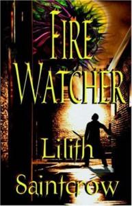 Fire Watcher - Lilith Saintcrow