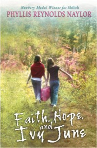Faith, Hope, and Ivy June - Phyllis Reynolds Naylor