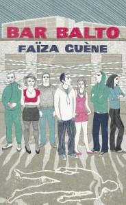 Bar Balto - Faïza Guène, Sarah Ardizzone