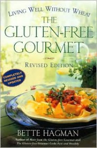 The Gluten-Free Gourmet: Living Well Without Wheat - Bette Hagman