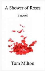 A Shower of Roses - Tom Milton