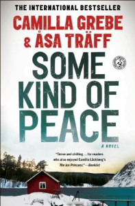 Some Kind of Peace: A Novel - Camilla Grebe, sa Trff, Paul Norlen