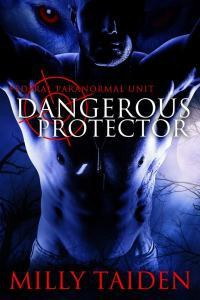 Dangerous Protector - Milly Taiden