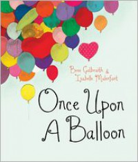 Once Upon a Balloon - Bree Galbraith, Isabelle Malenfant