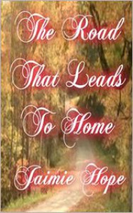 The Road That Leads To Home - Jaimie Hope
