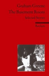 The Basement Room: Selected Stories - Graham Greene, Wolfgang Bick
