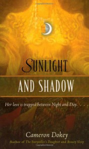 """Sunlight and Shadow: A Retelling of """"The Magic Flute"""" - Cameron Dokey"""