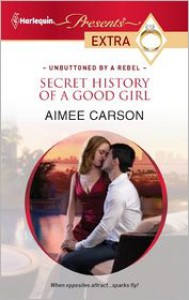 Secret History of a Good Girl - Aimee Carson