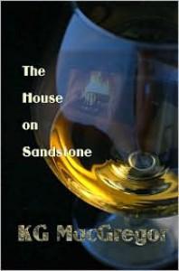 The House on Sandstone - K.G. MacGregor