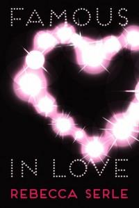 Famous in Love - Rebecca Serle