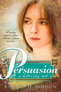Persuasion: A Latter-day Tale - Rebecca H. Jamison