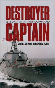 Destroyer Captain: Lessons of a First Command - James G. Stavridis