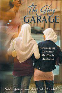 The Glory Garage: Growing Up Lebanese Muslim In Australia - Nadia Jamal, Taghred Chandab