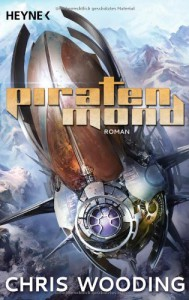 Piratenmond: Roman - Chris Wooding