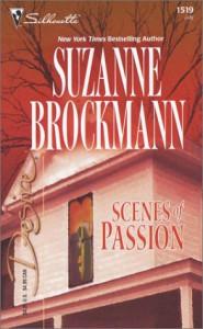 Scenes of Passion (Silhouette Desire #1519) - Suzanne Brockmann