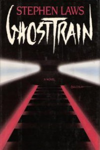 Ghost Train: A Novel - Stephen Laws