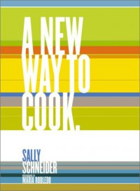 A New Way to Cook - Sally Schneider
