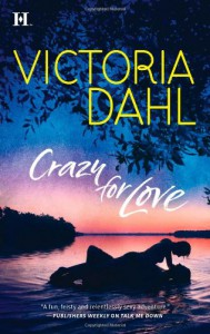 Crazy for Love (Hqn) - Victoria Dahl