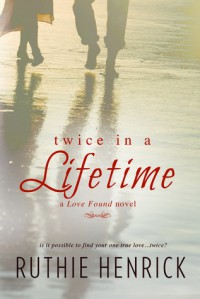 Twice In a Lifetime - Ruthie Henrick