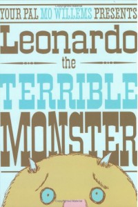 Leonardo, the Terrible Monster - Mo Willems