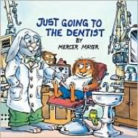 Just Going to the Dentist (Little Critter) - Mercer Mayer