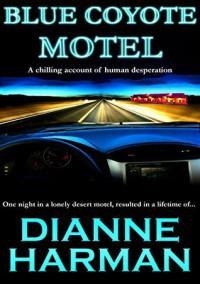 Blue Coyote Motel - Dianne Harman