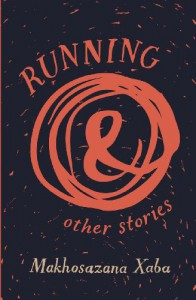 Running and Other Stories - Makhosazana Xaba