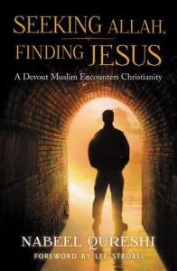 Seeking Allah, Finding Jesus: A Devout Muslim Encounters Christianity - Nabeel Qureshi