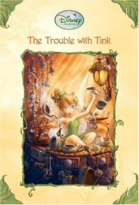 The Trouble With Tink - Kiki Thorpe, Judith Holmes Clarke