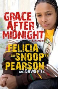 Grace After Midnight: A Memoir - Felicia Pearson, David Ritz