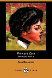 Princess Zara (Illustrated Edition) (Dodo Press) - Ross Beeckman