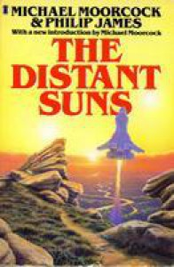 The Distant Suns - Michael Moorcock, Philip James