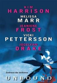 Unbound - Jeaniene Frost, Melissa Marr, Jocelynn Drake, Vicki Pettersson