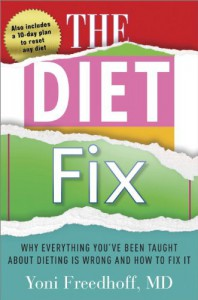 The Diet Fix: Why Diets Fail and How to Make Yours Work - Yoni Freedhoff