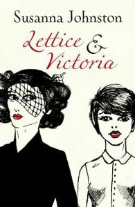 Lettice & Victoria - Susanna Johnston