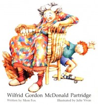 Wilfrid Gordon McDonald Partridge - Mem Fox, Julie Vivas