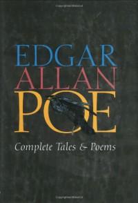 Complete Tales & Poems - Edgar Allan Poe, Wilbur Stewart Scott