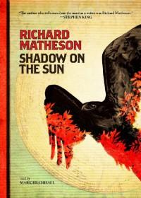 Shadow on the Sun - Richard Matheson, Mark Bramhall