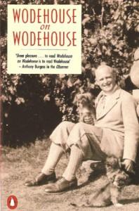 Wodehouse On Wodehouse - P.G. Wodehouse