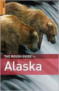 The Rough Guide to Alaska - Paul Whitfield,  Rough Guides