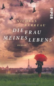 Die Frau meines Lebens - Nicolas Barreau, Sophie Scherrer
