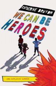 We Can be Heroes - Catherine Bruton