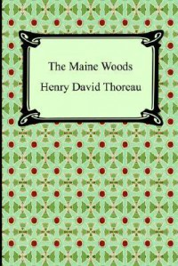 The Maine Woods - Henry David Thoreau