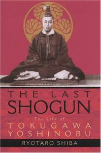 The Last Shogun: The Life of Tokugawa Yoshinobu - Ryōtarō Shiba, Juliet Winters Carpenter
