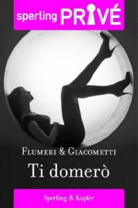 Ti domerò - Elisabetta Flumeri, Gabriella Giacometti