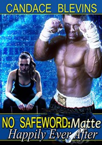 No Safeword: Matte - Happily Ever After (Safewords) - Candace Blevins